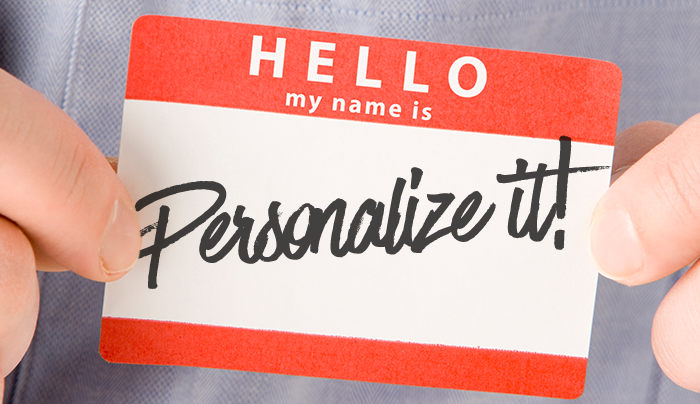 Make it Your Own:  Personalize It!